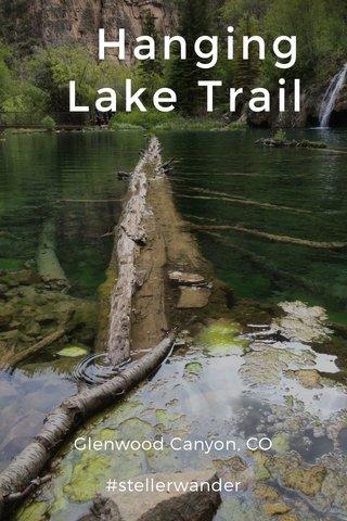 Hanging Lake Trail Glenwood Canyon, CO #stellerwander