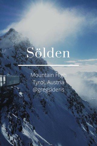 Sölden Mountain High Tyrol, Austria @gregsideris