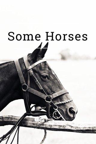 Some Horses