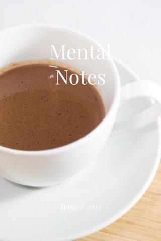 Mental Notes Winter 2015