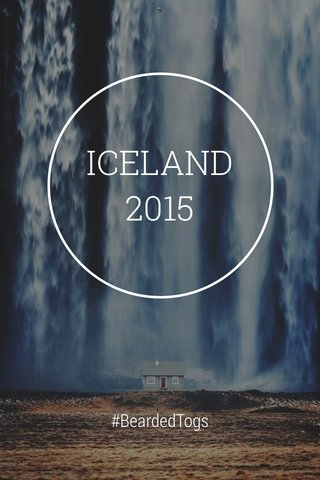 ICELAND 2015 #BeardedTogs