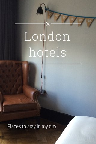 London hotels Places to stay in my city