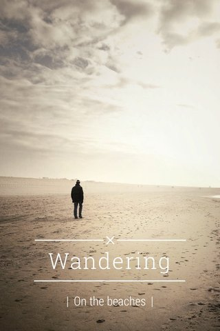 Wandering | On the beaches |