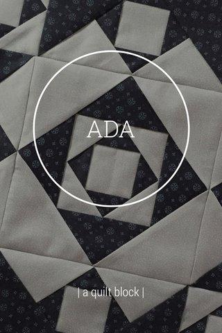 ADA | a quilt block |