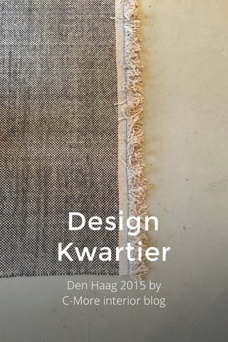 Design Kwartier Den Haag 2015 by C-More interior blog