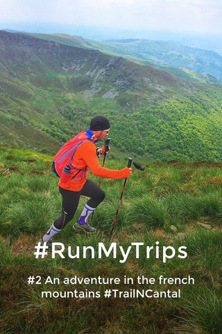 #RunMyTrips #2 An adventure in the french mountains #TrailNCantal