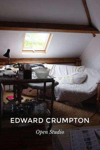 EDWARD CRUMPTON Open Studio