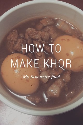 HOW TO MAKE KHOR My favourite food