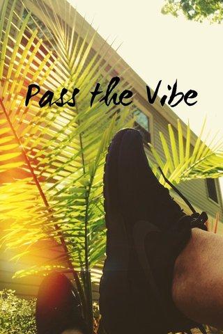 Pass the Vibe