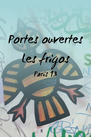Portes ouvertes Les frigos Paris 13