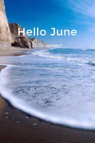Hello June Hello summer
