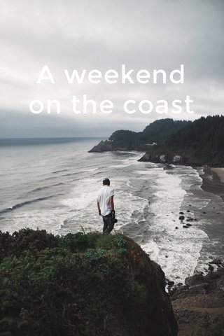 A weekend on the coast