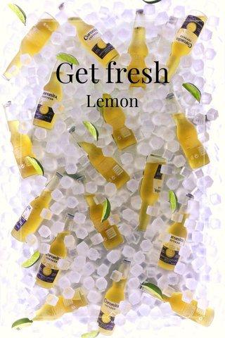 Get fresh Lemon