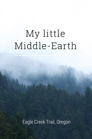 My little Middle-Earth Eagle Creek Trail, Oregon