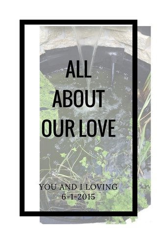ALL ABOUT OUR LOVE YOU AND I LOVING 6-1-2015