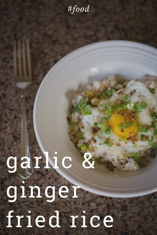 garlic & ginger fried rice #food