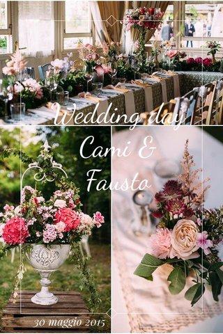 Wedding day Cami & Fausto 30 maggio 2015