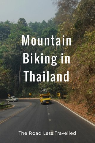 Mountain Biking in Thailand The Road Less Travelled