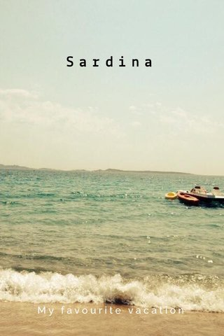 Sardina My favourite vacation