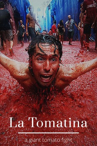 La Tomatina a giant tomato fight