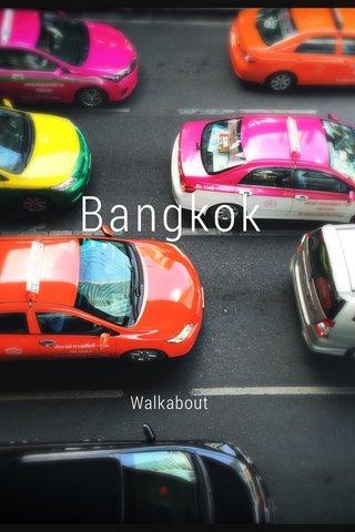 Bangkok Walkabout