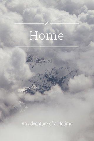 Home An adventure of a lifetime