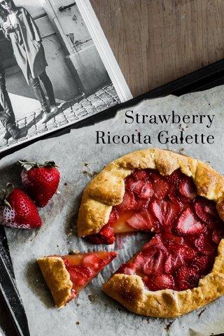 Strawberry Ricotta Galette