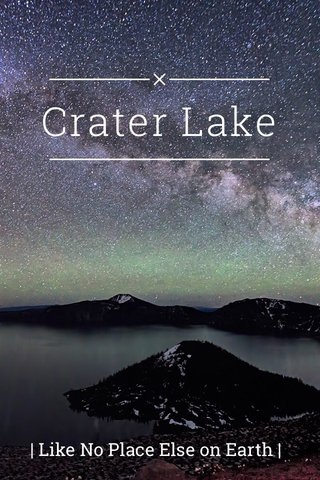 Crater Lake | Like No Place Else on Earth |