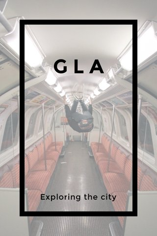 GLA Exploring the city