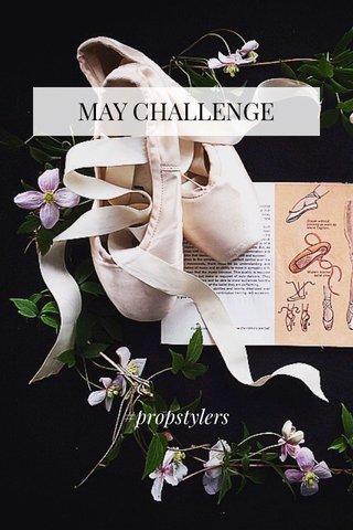 MAY CHALLENGE #propstylers