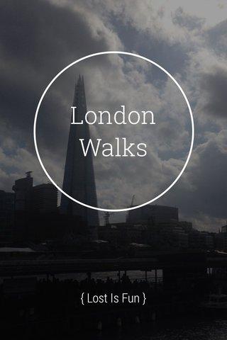 London Walks { Lost Is Fun }