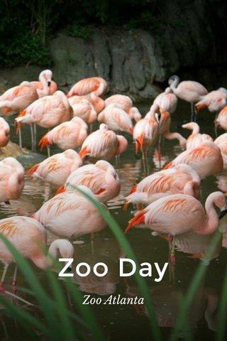 Zoo Day Zoo Atlanta