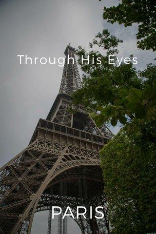Through His Eyes PARIS