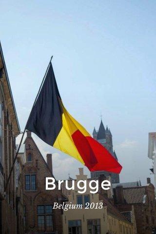 Brugge Belgium 2013