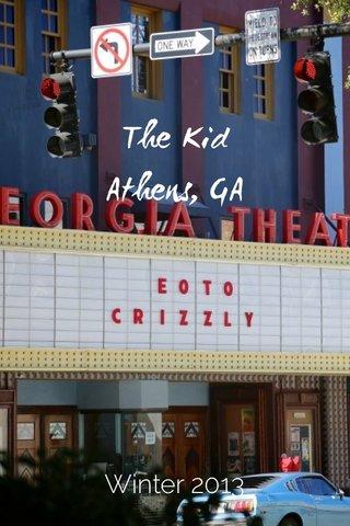 The Kid Athens, GA Winter 2013