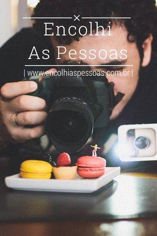 Encolhi As Pessoas   www.encolhiaspessoas.com.br  