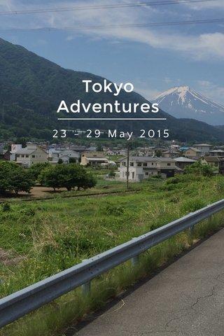 Tokyo Adventures 23 - 29 May 2015