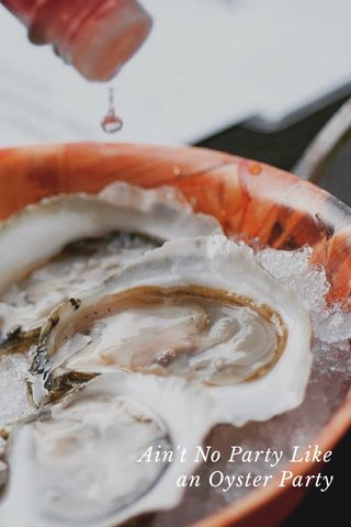 Ain't No Party Like an Oyster Party