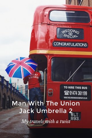 Man With The Union Jack Umbrella 2 My travels with a twist