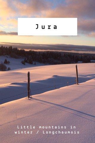 Jura Little mountains in winter / Longchaumois