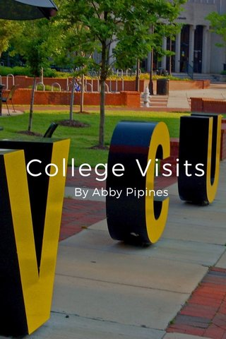 College Visits By Abby Pipines