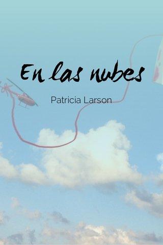En las nubes Patricia Larson