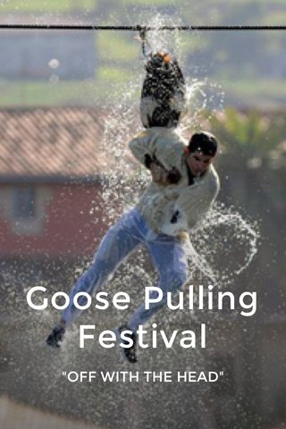 """Goose Pulling Festival """"OFF WITH THE HEAD"""""""