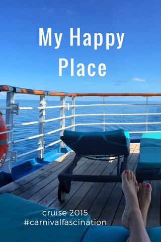 My Happy Place cruise 2015 #carnivalfascination