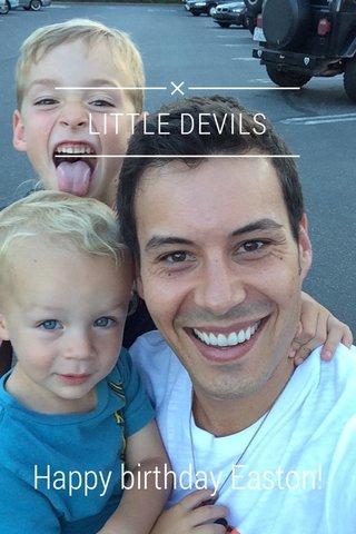 LITTLE DEVILS Happy birthday Easton!