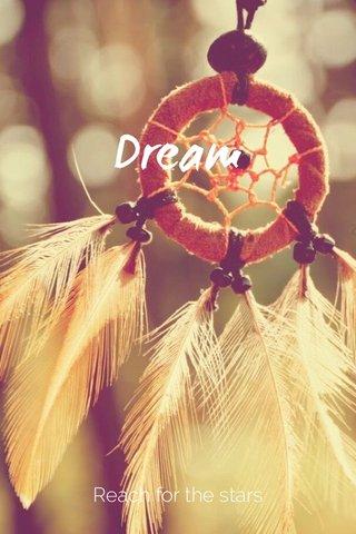 Dream Reach for the stars