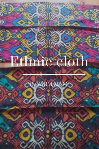 Ethnic cloth By ATBM KIISMI