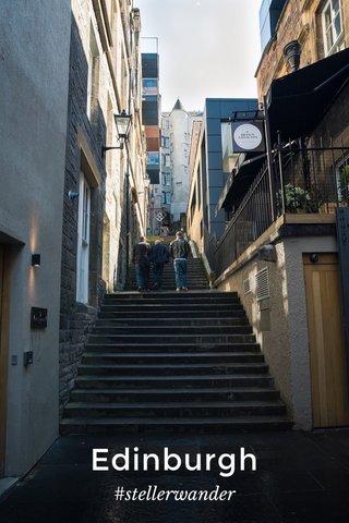 Edinburgh #stellerwander