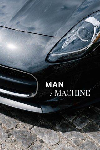 MAN / MACHINE