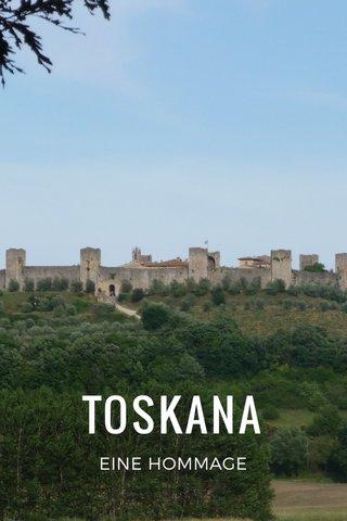 TOSKANA EINE HOMMAGE
